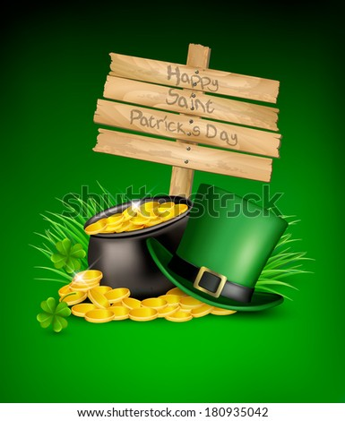 Saint Patrick's Day background with a sign, clover leaves, green hat and gold coins in a cauldron. Vector illustration.  - stock vector