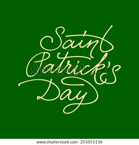 Saint Patrick's Day hand lettering. Vector illustration - stock vector