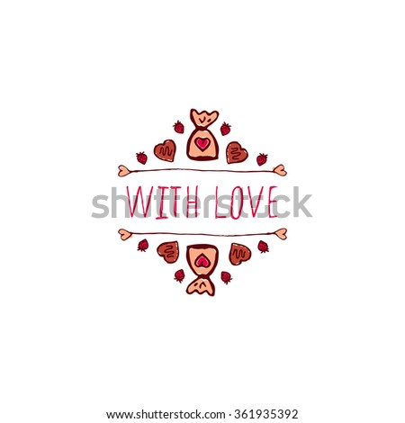 Saint Valentine's day greeting card.  With love. Typographic banner with doodle heart shaped chocolate candies. Vector handdrawn badge. - stock vector