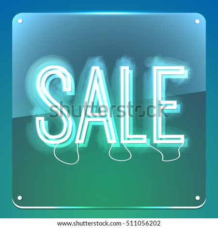Sale. Neon signboard. Glowing sign on transparent glass board. Illustration for your business.