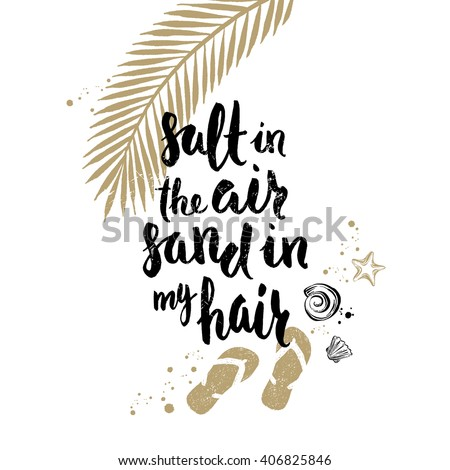 Salt in the air sand in my hair - Summer holidays and vacation hand drawn vector illustration. Handwritten calligraphy quotes. - stock vector