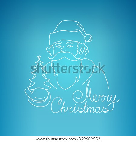 Santa Claus Holds in a Hand Christmas Tree, Merry Christmas , Noel  on a Blue Background , Christmas Decoration, Drawing in the Contours, Vector Illustration - stock vector