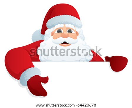 Santa Sign 2: Santa Claus, holding a blank sign. You can add as much white space as you need. No transparency used. Basic (linear) gradients used. - stock vector