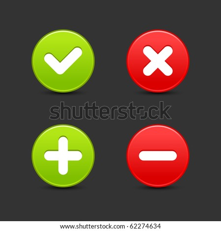 Satin smooth round web 2.0 buttons of validation icons with shadow on gray background - stock vector