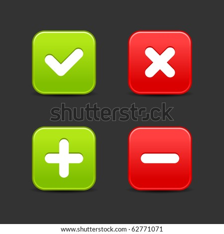 Satin smooth web 2.0 buttons of validation icons. Rounded square shapes with shadow on gray background