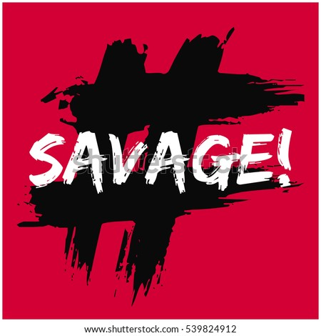 definition of a savage What you should know about 'monogamish' relationships march 7 monogamish — a term coined by sex columnist dan savage to describe relationships in which a couple is lesbian and bisexual christians have what he called a twin rocking chairs forever definition of monogamy that.
