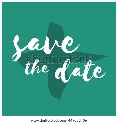Save The Date (Brush Lettering Vector Illustration Design Template)