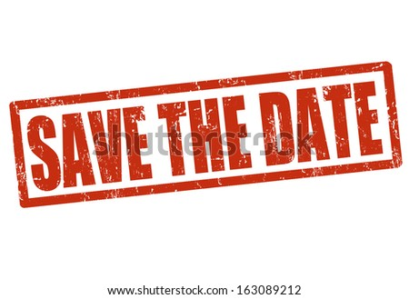 Save the date grunge rubber stamp on white, vector illustration - stock vector