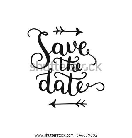 Save the date, hand drawn lettering for design wedding invitation, photo overlays and cards - stock vector