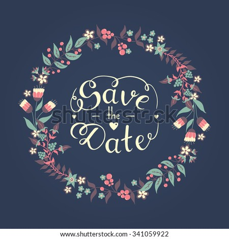Save the date hand lettering phrase. Gentle hand drawn phrase. Vector script illustration with hearts for wedding day invitations, cards, decoration. Floral doodle wreath. Flowers and leaves elements. - stock vector