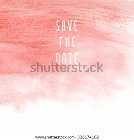 Save the date vector template for cards, hand drawn watercolor pink background brush stroke - invitations, posters, cards template - peach pink brush strokes and flat line typographic elements. - stock vector