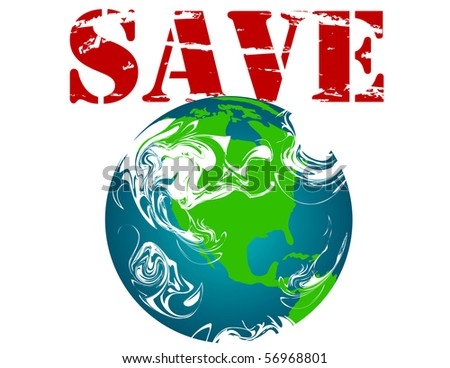 Save the Earth with a globe and grunge style letters - stock vector