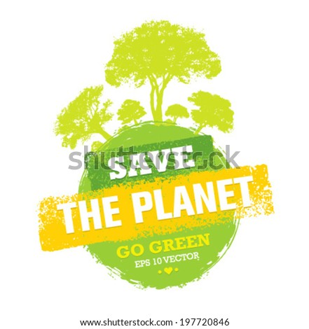 Save The Planet Go Green Creative Eco Vector Design Element. Organic Bio Globe With Trees. - stock vector