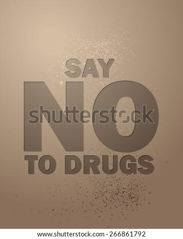 Say No to Drugs Retro Card, Vector Illustration.  - stock vector