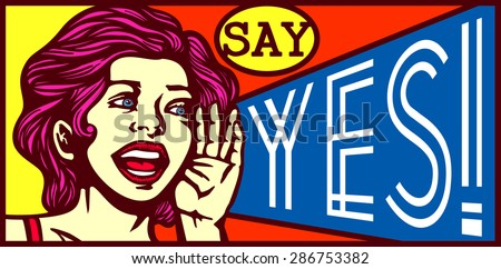 Say Yes! Retro vintage girl screaming out loud, advertising poster design, special offers - stock vector