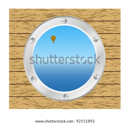 Sea and Hot air balloon in a silver ship window - porthole in a wooden wall - stock vector