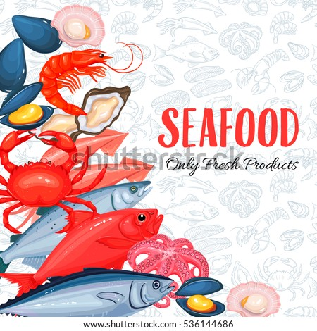 Seafood menu background with mussel, fish salmon, shrimp, squid, octopus, scallop, lobster, craps, mollusk, oyster, alfonsino and tuna. Seafood design for markets and restaurants. Vector illustration.