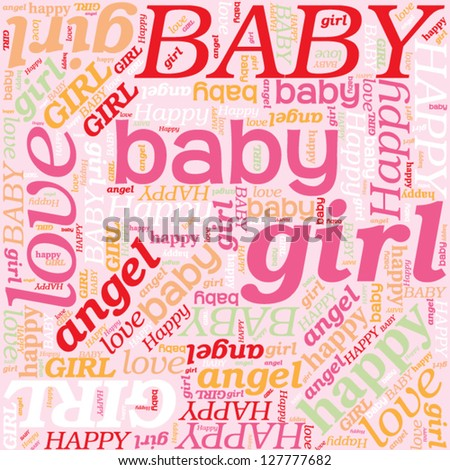 Seamless background for newborn baby girl pattern. affection and love. It's a girl word cloud, tag cloud text business concept. Word collage. Vector - stock vector