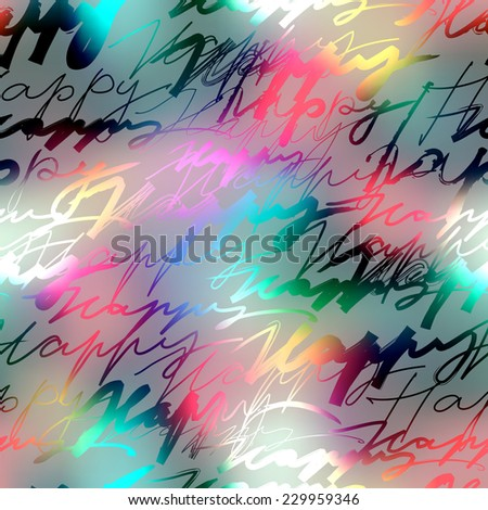 Seamless background pattern. Inscriptions Happy on blur background - stock vector
