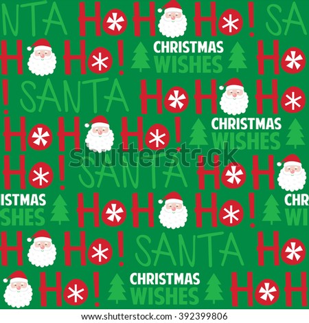 Seamless background with cute Santa and Ho ho ho design suitable for wrapping, wallpaper, decoration background - stock vector