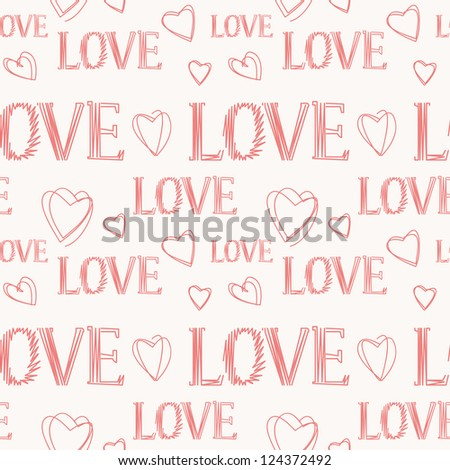Seamless pattern with hearts and hand drawn lettering. Romantic texture. Repeating background about love. Cute doodle for St. Valentine's Day - stock vector