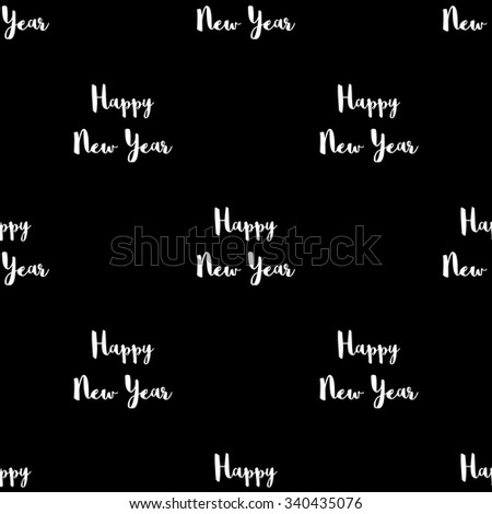 Seamless pattern with the inscription Happy New Year white lettering on a black background. - stock vector