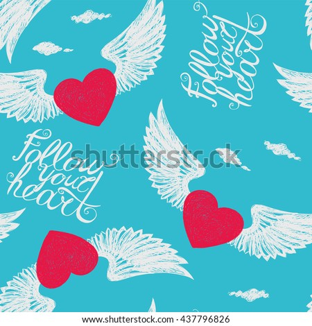 "Seamless with winged red hearts on a blue background ""Follow your heart"""