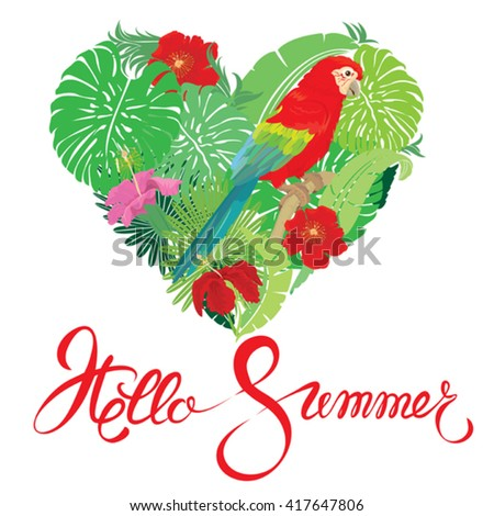Seasonal card with Heart shape, palm trees leaves and Red Blue Macaw parrot. Handwritten calligraphic text Hello Summer. Isolated on white background. Element for travel and vacation design. - stock vector