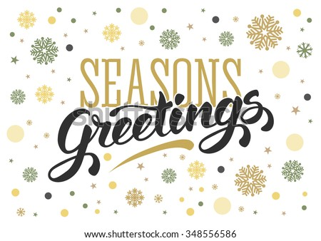 Seasons greetings. Vintage card for winter holidays. Hand lettering calligraphic inscription by brush. Snowflakes on white background. Vector illustration. - stock vector