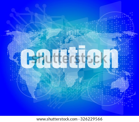 Security concept: word caution on digital touch screen vector illustration