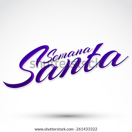 Semana Santa - Holy Week spanish text - vector lettering, Latin religious tradition before Easter - stock vector