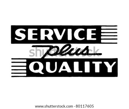 Service Plus Quality - Retro Ad Art Banner - stock vector
