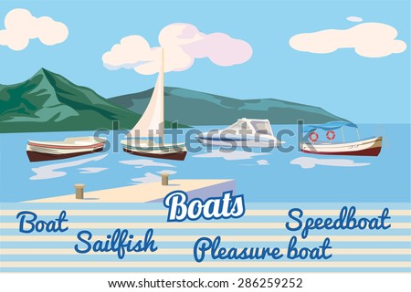 Set against the backdrop of boats and the sea landscape of mountains, boat, sailing, pleasure boat, speed boat - stock vector