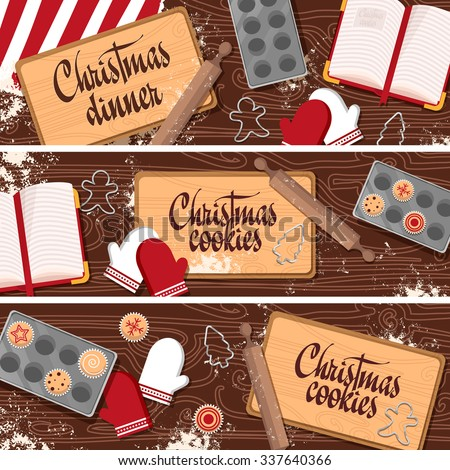 Set of Christmas, New Year banners with wooden table, kitchen, cooking cookies, sweets, cupcakes. Vector. - stock vector