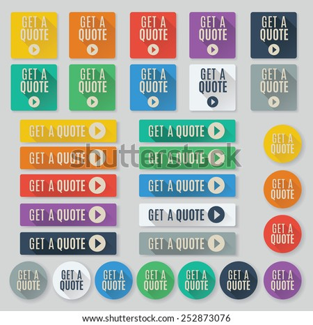 Set of flat vector web buttons with call to action text.  Get a quote buttons feature popular color palette for flat UI designs and long drop shadows. - stock vector