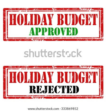 Set of grunge rubber stamps with text Holiday Budget,vector illustration - stock vector