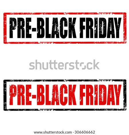 Set of grunge rubber stamps with text Pre-Black Friday,vector illustration - stock vector