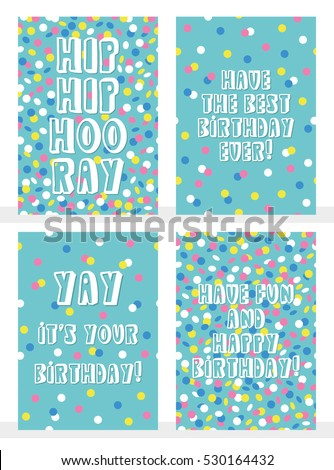 Set of 4 Happy Birthday greeting cards with joyful confetti. Vector illustration.