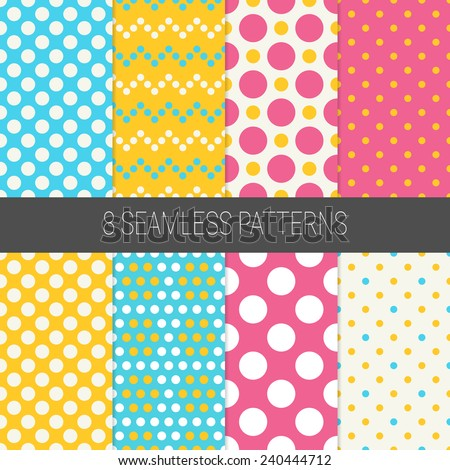 Set of Holiday  Seamless Patterns with Polka Dot and Jumbo Polka in pink, yellow, beige, cyan and white. Perfect for wallpapers, pattern fills, web page backgrounds, surface textures, textile. - stock vector