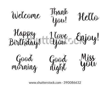 Set of inspirational inscriptions and phrases. Thank you, hello, happy birthday, good morning, i love you. Greeting card with calligraphy. Hand drawn lettering design. Photo overlay. Typography.  - stock vector