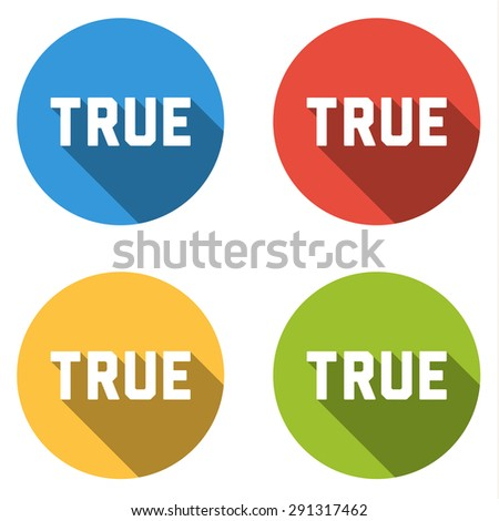 Set of 4 isolated flat colorful buttons (icons) for TRUE (choice or vote button)