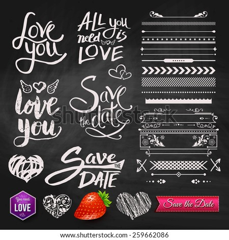 Set of Love You, All You Need is Love and Save the Date Text Designs with Assorted Border Patterns, Elements and Symbols on Black Chalkboard Background. Vector illustration. - stock vector