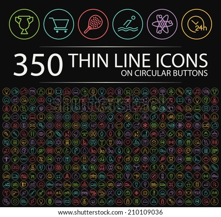 Set of 350 Modern Neon Thin Stroke Colored Icons on Circular Buttons (Multimedia, Business, Ecology, Education, Family, Medical, Fitness, Shopping, Construction, Travel, Hotel ) on Black Background. - stock vector