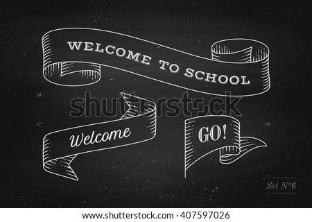 Set of old vintage ribbon banners and drawing in engraving style with inscription Welcome to school, Go and Welcome on a black chalkboard background. Hand drawn design element. Vector Illustration - stock vector