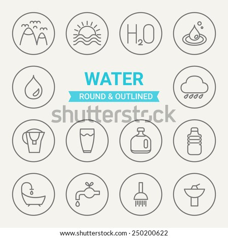 Set of round and outlined water icons. Clouds, Sea, H2O, Drop, Water, Rain, Filter, Drinking Water, Bottle, Mineral Water, Bath, Crane, Shower, Washbasin. Perfect for web pages, mobile applications - stock vector