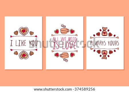 Set of Saint Valentines day hand drawn greeting cards. Poster templates with doodle elements and handwritten text. I like you. All we need is love. Always yours. - stock vector