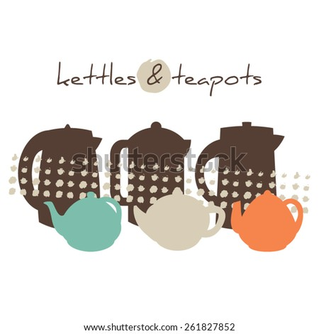 Set of silhouette kettles and teapots. Vector illustration - stock vector