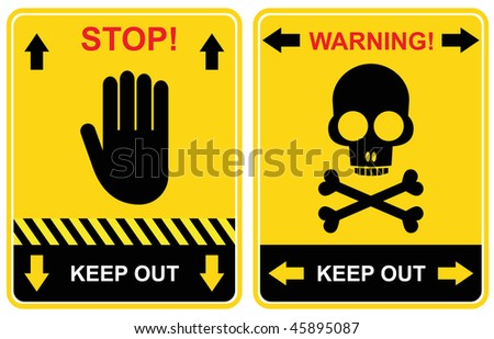 Set of warning signs - keep out, stop.  Yellow & black vector caution icons. - stock vector