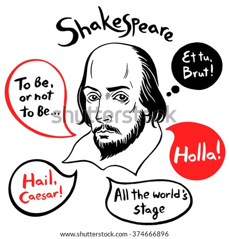 Shakespeare portrait with speech bubbles and famous writer's citations. Shakespeare ink drawn vector illustration with quotes from author's plays. Old English greeting Holla!  - stock vector