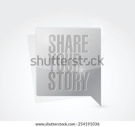 share your story message sign illustration design over a white background - stock vector